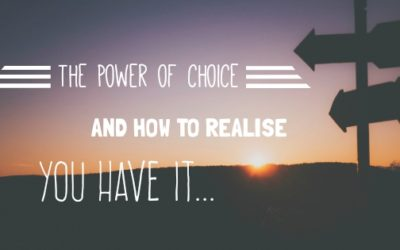 Power of Choice: How to realise you have it